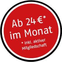 Ab 24 €* im Monat *inkl. aktiver Mitgliedschaft